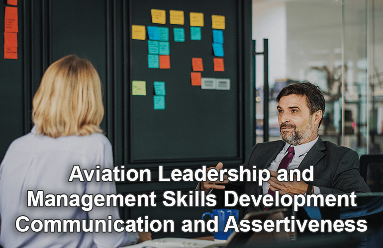 Aviation Leadership and Management Skills Development – Communication and Assertiveness