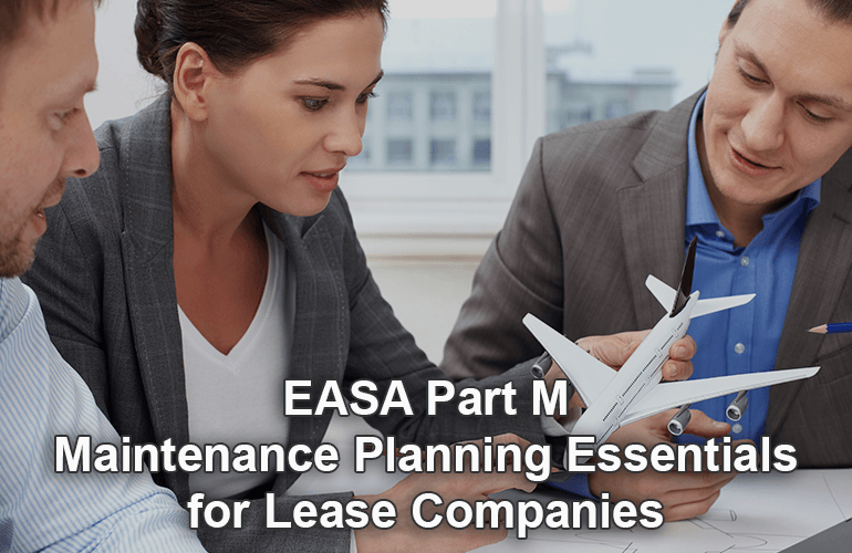 EASA Part M Maintenance Planning Essentials for Lease Companies