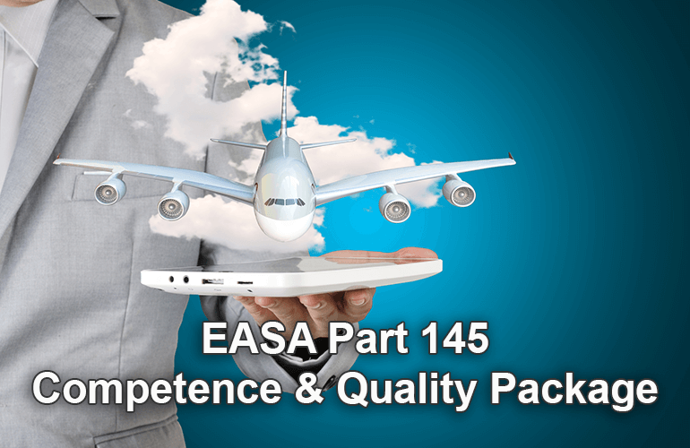 EASA Part 145 Competence & Quality Package